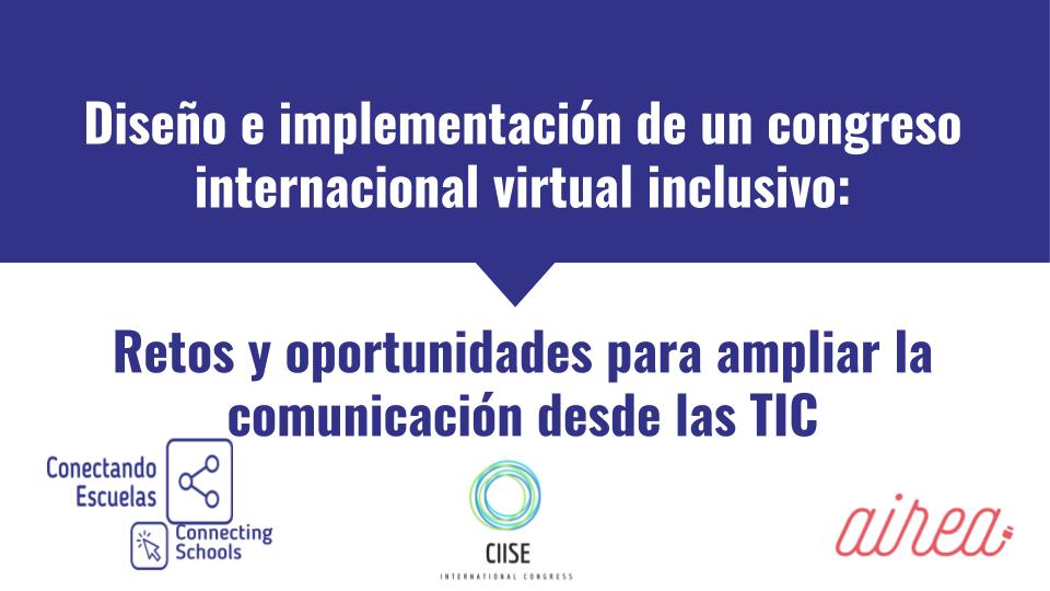 Presentamos conectandoescuelas en el Congreso Internacional CIISE
